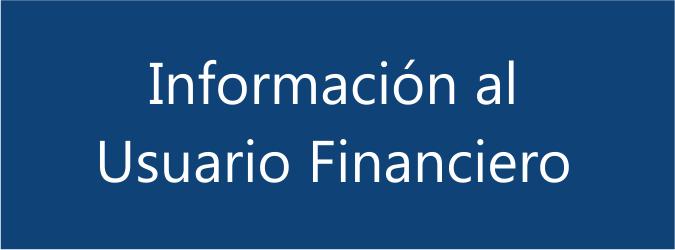 Información al Usuarios de Servicios Financieros
